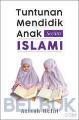 Tuntunan Mendidik Anak Secara Islam