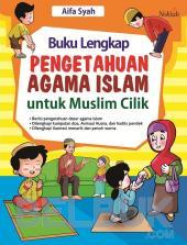 Buku Lengkap Pengetahuan Agama Islam Untuk Muslim Cilik
