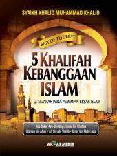 5 Khalifah Kebanggaan Islam: Sejarah Para Pemimpin Besar Islam