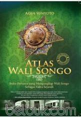 Atlas Wali Songo: Buku Pertama yang Mengungkap Wali Songo Sebagai Fakta Sejarah (Edisi Revisi) (Soft Cover)