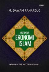 Arsitektur Ekonomi Islam: Menuju Kesejahteraan Sosial