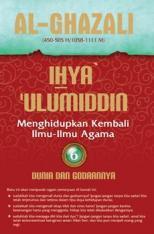Ihya Ulumiddin 6: Dunia dan Godaannya