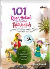 101 Kisah Hebat Bersama Rasulullah
