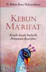 Kebun Ma'rifat: Kisah-kisah Sufistik Penuntun Kearifan