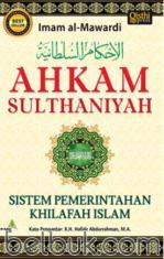 Ahkam Sulthaniyah: Sistem Pemerintahan Khilafah Islam