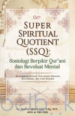 Super Spiritual Quotient (SSQ): Sosiologi Berpikir Qur'ani dan Revolusi Mental