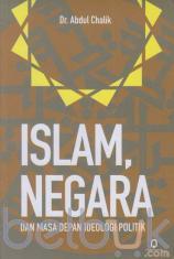 Islam, Negara dan Masa Depan Ideologi Politik