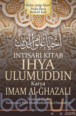 Intisari Kitab Ihya Ulumuddin Karya Imam Al-Ghazali: Terjemah Kitab Tazkiyatun Nafs Mukhtashar Ihya Ulumuddin