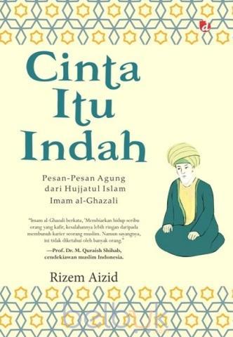 Cinta Itu Indah Pesan Pesan Agung Dari Hujjatul Islam Imam Al
