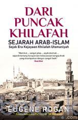 Dari Puncak Khilafah: Sejarah Arab-Islam Sejak Era Kejayaan Khilafah Utsmaniyah