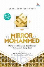 The Mirror of Mohammed: Menelusuri Rahasia dan Hikmah dari Akhlak Sang Nabi