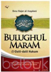Bulughul Maram dan Dalil-dalil Hukum (Hard Cover)