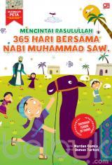 Mencintai Rasulullah: 365 Hari Bersama Nabi Muhammad SAW.