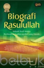 Biografi Rasulullah: Sebuah Studi Analitis Berdasarkan Sumber-sumber yang Otentik (Hard Cover)