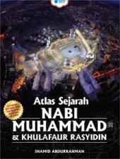 Atlas Sejarah Nabi Muhammad & Khulafaur Rasyidin