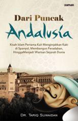 Dari Puncak Andalusia: Kisah Islam Pertama Kali Menginjakkan Kaki di Spanyol, Membangun Peradaban, Hingga Menjadi Warisan Sejarah Dunia