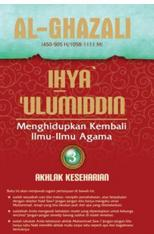 Ihya Ulumiddin 3: Akhlak Keseharian