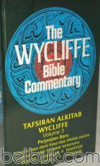 The Wycliffe Bible Commentary: Tafsiran Alkitab Wycliffe Volume 3: Perjanjian Baru