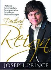 Destined to Reign: Rahasia Keberhasilan, Keutuhan dan Kehidupan Berkemenangan