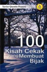 100 Kisah Cekak Yang Membuat Bijak