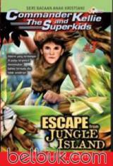 Seri Bacaan Anak Kristiani: Commander Kellie And The Superkids #3: Escape From Jungle Island