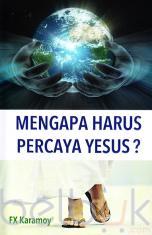 Mengapa Harus Percaya Yesus?