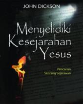 Menyelidiki Kesejarahan Yesus: Pencarian Seorang Sejarawan