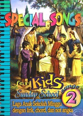 Special Songs For Kids 2 Lagu Anak Sekolah Minggu Dengan Lirik