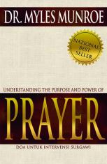 Understanding The Purpose and Power of Prayer: Doa Untuk Invervensi Sorgawi