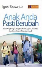 Anak Anda Pasti Berubah: Buku Wajib Bagi Orangtua, Guru Agama, Pendeta, Dan Koordinator Pelayanan Anak