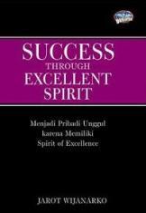 Success Through Excellent Spirit: Menjadi Pribadi Unggul Karena Memiliki Spirit of Excellence