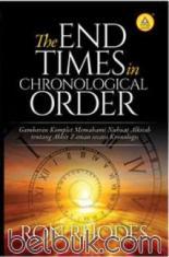 The End Times in Chronological Order: Gambaran Komplet Memahami Nubuat Alkitab Tentang Akhir Zaman Secara Kronologis
