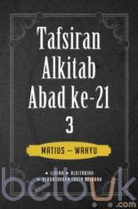 Tafsiran Alkitab Abad ke-21: Matius - Wahyu (Jilid 3)