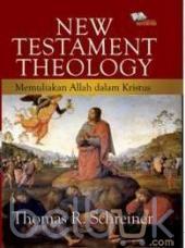 New Testament Theology: Memuliakan Allah Dalam Kristus