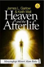 Heaven and the Afterlife: Menyingkap Misteri Alam Baka