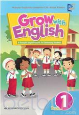 Grow with English: A Thematic English Course for Elementary Students (Kurikulum 2013) (Jilid 1)