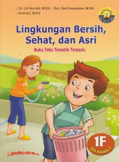 Seri Tematik Lingkungan Bersih Sehat Dan Asri Kelas I Sd Kurikulum 2013 Jilid 1f Lili Nurlaili Belbuk Com