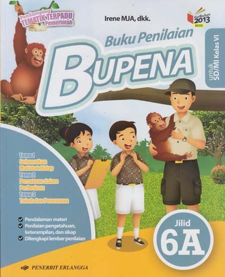 Bupena Buku Penilaian Untuk Sd Mi Kelas Vi Kurikulum 2013 Jilid 6a Irene Mja Belbuk Com