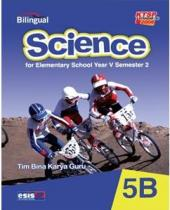 Science for Elementary School Year V Semester 2 (Bilingual) (KTSP 2006) (Jilid 5B)