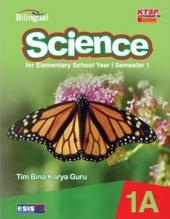 Science for Elementary School Year I Semester 1 (Bilingual) (KTSP 2006) (Jilid 1A)