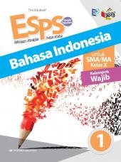 ESPS: Bahasa Indonesia untuk SMA/MA Kelas X (Kelompok Wajib) (1)