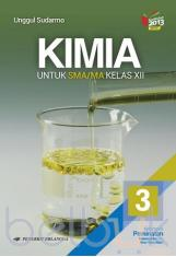 Kimia untuk SMA/MA Kelas XII (Kelompok Peminatan Matematika dan Ilmu Alam) (Kurikulum 2013) (Jilid 3)