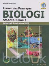 Konsep dan Penerapan Biologi SMA/MA Kelas X ( Kelompok Peminatan MIPA) (Kurikulum 2013)