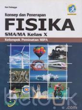 Konsep dan Penerapan Fisika SMA/MA Kelas X (Kelompok Peminatan MIPA) (Kurikulum 2013)