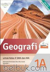 Geografi untuk Kelas X SMA dan MA (Kelompok Peminatan Ilmu-Ilmu Sosial) (Semester 1) (Kurikulum 2013) (Jilid 1A)