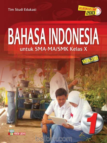 Bahasa Indonesia untuk SMA-MA/SMK Kelas X (Wajib ...