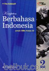 Kompeten Berbahasa Indonesia untuk SMA kelas XI (KTSP 2006) (Jilid 2)