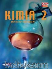 Kimia SMA dan MA untuk Kelas XI (KTSP 2006) (Jilid 2)