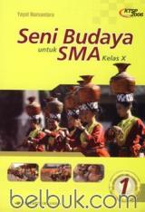 Seni Budaya untuk SMA Kelas X (KTSP 2006) (Jilid 1)