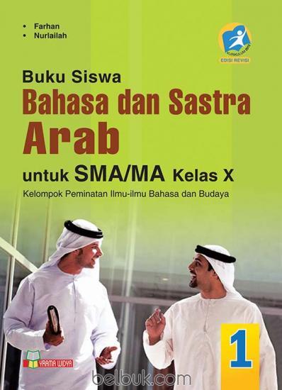 Buku Siswa: Bahasa dan Sastra Arab untuk SMA/MA Kelas X ...